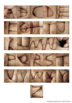 Creating letterforms out of found objects tends to yield interesting and raw results. This is no exception. It's highly creative, stylized, and oddly poignant. It is possible to read further into the meaning of the piece as a commentary on the body as the ultimate means of communication.