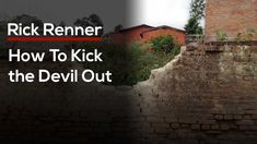How To Kick the Devil Out — Rick Renner