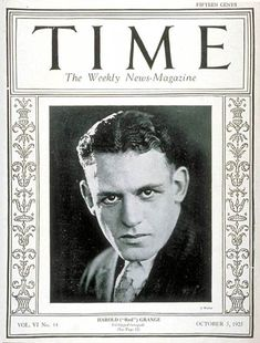 TIME Cover - Vol. 6 Nº 14: Red Grange | Oct. 5, 1925                 http://en.wikipedia.org/wiki/Red_Grange