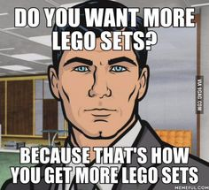 When my 4yr old tells me he wants me to help him assemble his new LEGO set, because I'm the most handsome guy he knows.