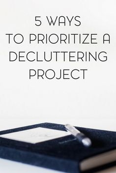Decluttering doesn't have to be overwhelming. But the end results are many. Here are 5 ways to prioritize a decluttering project.
