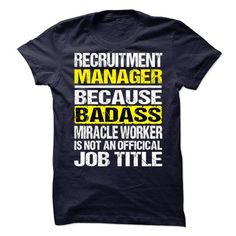 Recruitment Manager T-Shirts, Hoodies, Sweatshirts, Tee Shirts (19$ ==> Shopping Now!)