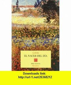 El nacer del d�a (9788481911114) Colette , ISBN-10: 8481911119  , ISBN-13: 978-8481911114 ,  , tutorials , pdf , ebook , torrent , downloads , rapidshare , filesonic , hotfile , megaupload , fileserve