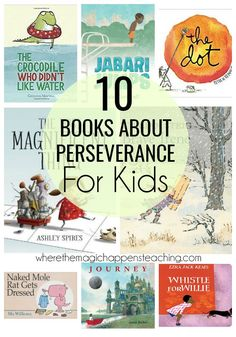 This is a list of 10 great books to teach perseverance to kids in grades kindergarten, first, second, and third grade. The texts, can be used to study character traits, lessons in stories, character's motivations, central message, theme, and more! #books #mentortexts #perseverance
