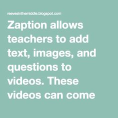 Zaption allows teachers to add text, images, and questions to videos. These videos can come from online sources (such as YouTube) or be uploaded from your device. This transforms the video from a one-way informative lecture to an interactive learning activity. It engages students, checks for understanding, and provides you with a way to check student progress. Teachers can share the lesson for students to complete on their own or show the video in class to complete together.