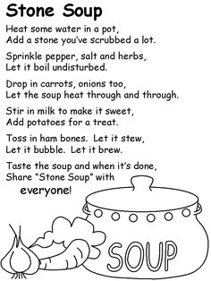 My dad told me this story when I was a child. Its better told as a story about a hungry man who tricks passers by into putting ingredients into his stone soup so he has a meal. Maybe incorporate it into an interactive story/cooking activity. Cooking In The Classroom, Preschool Cooking, Preschool Literacy, Cooking With Kids, In Kindergarten, Kids Poems, Stone Soup, Teaching Reading, Teaching Poetry
