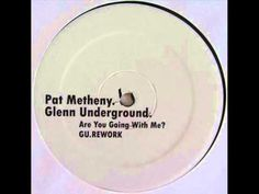 Pat Metheny Group - Are You Going With Me (GU Rework)