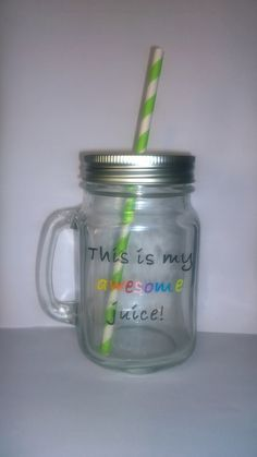 """Hand painted """"this is my awesome juice"""" drinking jar. by BeUniqueCrafting on Etsy"""