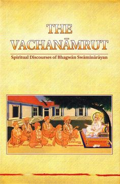 Vachanamrut - An Essential scripture of Hinduism - Wisdoms on how to live a pure and peaceful life - Swaminarayan