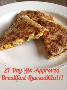 Fix Approved Breakfast Quesadillas that you can eat with one hand!) // 21 Day Fix // 21 Day Fix Approved // fitness // fitspo // motivation // Meal Prep // Meal Plan // Sample Meal Plan// diet // nutrition // Insp 21 Day Fix Breakfast, Clean Eating Breakfast, Breakfast Recipes, Breakfast Ideas, Eating Clean, Health Breakfast, Breakfast Dishes, Dinner Recipes, 21 Day Fix Diet