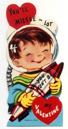 You'll MISSLE-LOT if You Won't Be My Valentine! Vintage Valentine - Astronaut
