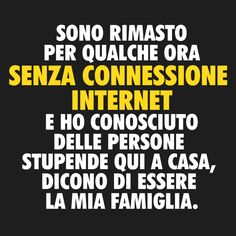 Sono rimasto per qualche ora senza connessione internet e ho conosciuto delle pe. I was without internet connection for a few hours and I met some wonderful people here at home. Italian Humor, Italian Quotes, Humour Intelligent, Video Humour, Words Quotes, Sayings, Sarcasm Humor, Just Smile, Funny Photos