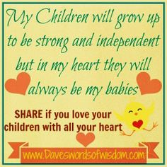 Wisdomtoinspirethesoul.com: My Children Will Always Be My Babies