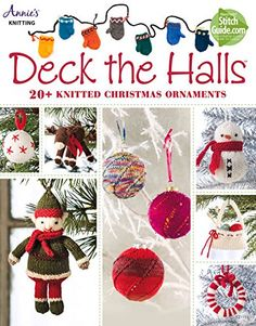 Deck the Halls: 20+ Knitted Christmas Ornaments (Annies Knitting) by Annie's Publishing http://www.amazon.co.uk/dp/1573676934/ref=cm_sw_r_pi_dp_Td8.vb07865CE