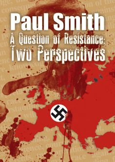 70 Years since D-Day. A book set in this time.  A Question of Resistance - Two Perspectives by Paul Smith