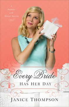 Janice Thompson - 	Every Bride Has Her Day / #awordfromJoJo #Cleanromance #ChristianFiction #JaniceThompson