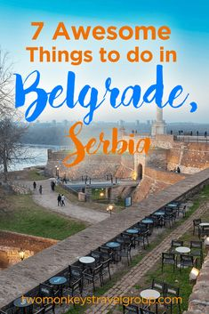 There is a high possibility you have never heard of Belgrade before. Here are 7 awesome things to do in Belgrade, Serbia.