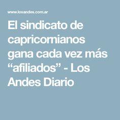 """El sindicato de capricornianos gana cada vez más """"afiliados"""" -  Los Andes Diario"""