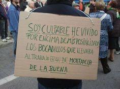 He vivido por encima de mis posibilidades. Más en http://www.lasfotosmasgraciosas.com/carteles.html