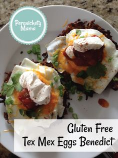 Eggs Benny - Tex Mex - Great brunch item when you need to cook #glutenfree, but your guests are not!