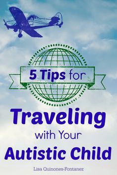 Tips for traveling with your special needs child via Atypical Familia by Lisa Quinones-Fontanez
