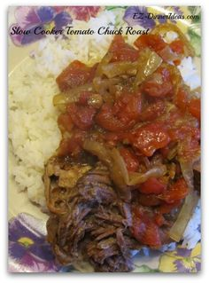Slow cooker tomato chuck roast, easy and tasty slow cooker meal.  Ingredients 3-3.5 Boneless Chuck Roast 2-3 Big Vidalia Onion (sliced) 2-28 ounces Can Diced Tomatoes with juice  2 Dried Bay Leaves 2 tablespoons Tomato Paste  2 tablespoons Worcestershire Sauce 1 teaspoon Italian Seasonings (optional) Salt and pepper to taste