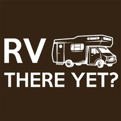 RV There Yet Camper Mobile Home