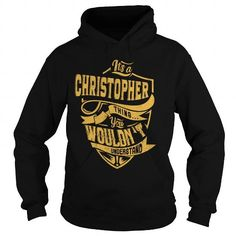 I Love IT'S a CHRISTOPHER THING. YOU WOULDN'T UNDERSTAND. T-Shirts