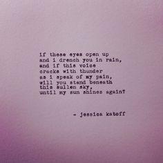 Original Poetry by Jessica Katoff - http://etsy.com/shop/jessicakatoff   http://instagram.com/jessicakatoff