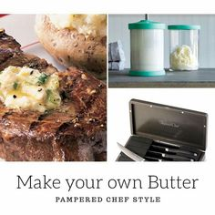 Make Your Own, Make It Yourself, Pampered Chef, Check It Out, Butter, Homemade, Diy, Food, Products