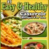"""27 Easy and Healthy Casserole Recipes For You"" Free eCookbook #healthy #recipes"