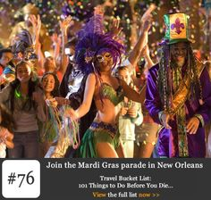 Bucket List #76: Join the Mardi Gras Parade in New Orleans. What could be more fabulous than taking part in the New Orleans Mardi Gras celebrations that takes place every year in February