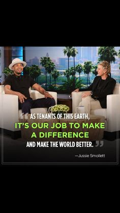 It is our job. States Of Matter, Jussie Smollett, What It Takes, Citizenship, No Response, How To Make