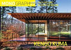 Kuma Kengo Kuma:: Architecture as Spirit of Nature (Monograph.it, Band Kengo Kuma, Ancient Architecture, Sustainable Architecture, Landscape Architecture, Laura Lee, Stefan Zweig, Steven Holl, Peter Zumthor, John Pawson