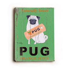 Pug Orange Juice Wood Sign 12x16 now featured on Fab.