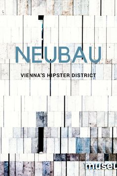Neubau is home to cool cafes, craft beer, specialty coffee, local designer stores and the MuseumsQuartier. It's one of the most interesting districts in Vienna with a few surprises. 1 Day Trip, Hipster, Travel Guides, Travel Tips, Austria Travel, Train Journey, Cool Cafe, Like A Local, Vienna Austria