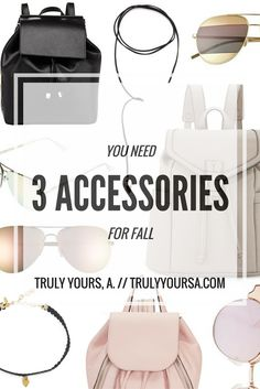 Truly Yours, A.: 3 Accessories You Need for Fall