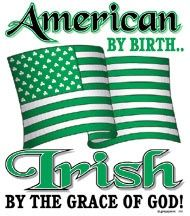 .american by birth...irish by the grace of God