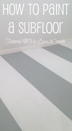 From My Love 2 CreateHow to Paint a Subfloor Painting Plywood, Painted Plywood Floors, Plywood Subfloor, Diy Painting, Painted Wood, Diy Flooring, Kitchen Flooring, Flooring Ideas, Flooring Options
