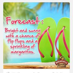 Weekend forecast: Bright and sunny with a chance of flip flops, and a sprinkling of margaritas! Beach Bum, Summer Beach, Summer Fun, Flip Flop Quotes, Beach Quotes, Ocean Quotes, I Love The Beach, Beach Signs, My Happy Place