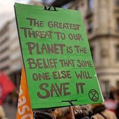 Everything we do matters. Alles was wir tun ist wichtig.sorry : The only way for a revolution to succeed is f Save Planet Earth, Save Our Earth, Our Planet, Save The Planet, Protest Posters, Protest Signs, Save Mother Earth, Power To The People, Global Warming