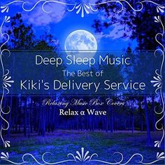 Deep Sleep Music - The Best of Kiki's Delivery Service: Relaxing Music Box Covers (Studio Ghibli)