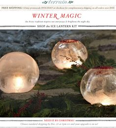 Terrain's Ice Lantern Kit: An Arctic tradition inspires our entryways and brightens the night sky.