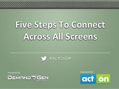 Five Steps to Connect Across All Screens