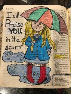 I will praise you in the storm. Bible Verse Art, Scripture Study, Bible Scriptures, Bible Journaling For Beginners, Bible Study Journal, Journal Art, Bible Drawing, Bible Doodling, Isaiah Bible