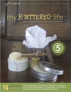 My Buttered Life: gift giving edition e-book  Five skin care recipes using 5 ingredients or less, for $5. Coconut oil, cocoa butter, beeswax, etc.  www.hardlotion.com
