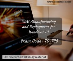 Exam 70-735 OEM Manufacturing and Deployment for Windows 10    If you want to pass your Microsoft Manufacturing and Deployment Exam with successful results, we are here to help you to achieve your goals. Visit us @ https://www.certmagic.com//70-735-certification-practice-exams.html # IT # learning material # training material # Microsoft # certification # manufacturing # deployment # discount # demo