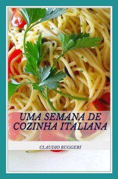 Amazon.com.br eBooks Kindle: Uma Semana De Cozinha Italiana, Claudio Ruggeri, Marily Santos De Souza