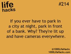 Travel Tip - Lost in the city at night? Park at a bank to gather your way.  A GPS may do you some good as well.