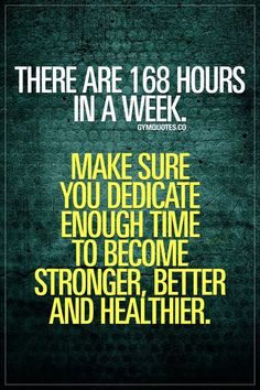 There are 168 hours in a week. Make sure you dedicate enough time to become stronger, better and healthier. It's Monday. A brand new week. That's 168 hours. Make sure you use your time wisely and dedicate enough time this week (and every single week after) FOR YOURSELF. For your health. And for those gains ;) #workharder #trainharder #becomebetter #becomestronger #becomehealthier - Visit www.gymquotes.co for all our original gym, workout and fitness motivation quotes!